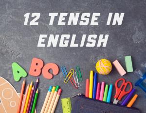 12 thì trong tiếng Anh rất quan trọng để học được bộ môn này