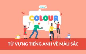 Từ vựng tiếng Anh về chủ đề màu sắc